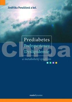 Jindřiška Perušičová: Prediabetes, prehypertenze, dyslipidemie a metabolický syndrom cena od 627 Kč