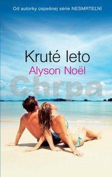 Alyson Noël: Kruté leto cena od 185 Kč