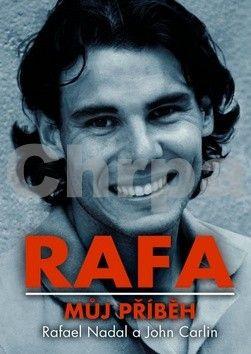 John Carlin: Rafa: Můj příběh cena od 269 Kč