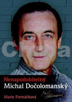 Marie Formáčková: Nenapodobitelný Michal Dočolomanský cena od 60 Kč