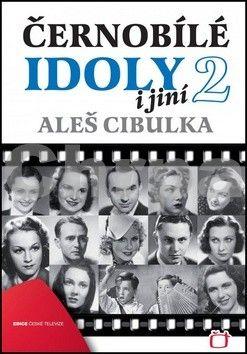 Aleš Cibulka: Černobílé idoly i jiní 2 cena od 211 Kč