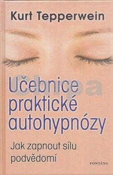 Kurt Tepperwein: Učebnice praktické autohypnózy cena od 211 Kč