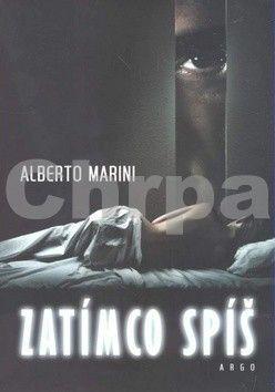 Alberto Marini: Zatímco spíš cena od 205 Kč