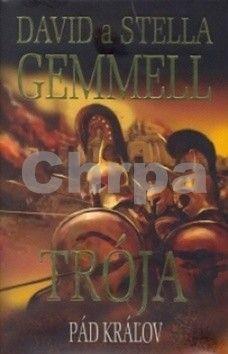 David Gemmell: Trója Pád kráľov cena od 231 Kč
