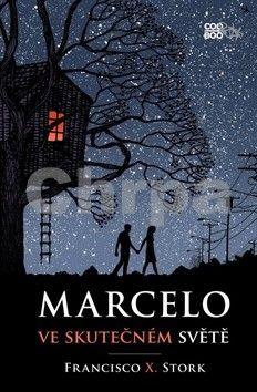 Francisco X. Stork: Marcelo ve skutečném světě cena od 209 Kč