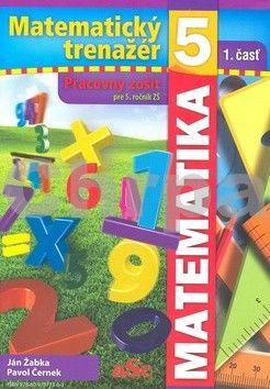 Ján Žabka, Pavol Černek: Matematický trenažér 5 - 1. časť cena od 65 Kč