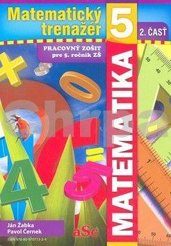 Ján Žabka, Pavol Černek: Matematický trenažér 5 - 2. časť cena od 70 Kč