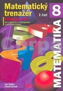 Ján Žabka, Pavol Černek: Matematický trenažér 8 - 2. časť cena od 65 Kč