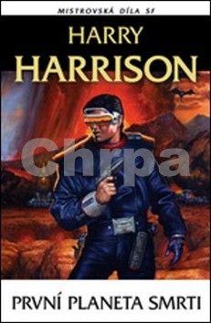 Harry Harrison: První planeta smrti cena od 117 Kč
