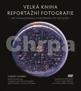 Vincent Laforet: Velká kniha reportážní fotografie cena od 420 Kč