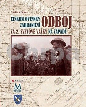 František Emmert: Československý zahraniční odboj za 2.světové války cena od 299 Kč