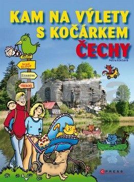 Zdeňka Pitrunová: KAM na výlety s kočárkem - Čechy cena od 214 Kč