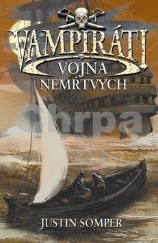 Justin Somper: Vampiráti Vojna nemŕtvych cena od 259 Kč