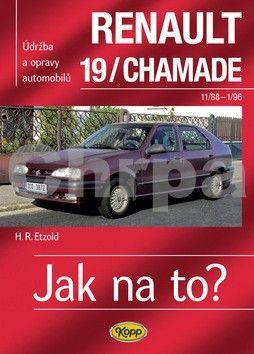 Etzold Hans-Rudiger Dr.: Renault 19/Chamade od 11/88 do 1/96 - Jak na to? - 9. cena od 484 Kč