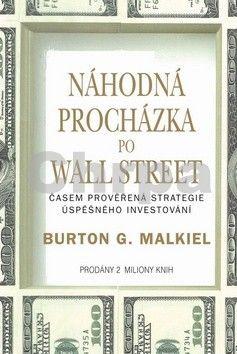 Burton Gordon Malkiel: Náhodná procházka po Wall Street cena od 260 Kč