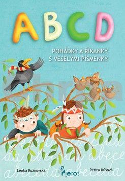 Rožnovská Jitka: ABCD pohádky a říkanky s veselými písmenky cena od 44 Kč