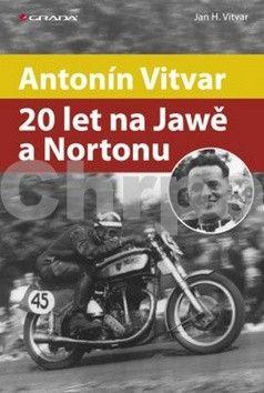 Jan Vitvar: Antonín Vitvar – 20 let na Jawě a Nortonu cena od 244 Kč