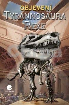 Šimon Jimel: Objevení Tyrannosaura Rexe cena od 57 Kč