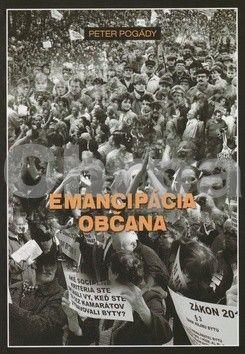 Peter Pogády: Emancipácia občana cena od 126 Kč