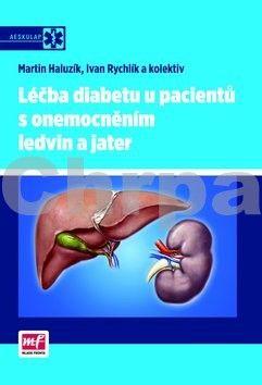 Martin Haluzík, Ivan Rychlík: Léčba diabetu u pacientů s onemocněním ledvin a jater cena od 127 Kč