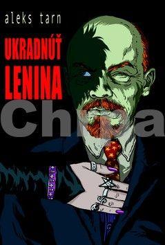 Aleks Tarn: Ukradnúť Lenina cena od 206 Kč