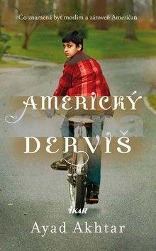 Ayad Akhtar: Americký derviš cena od 231 Kč