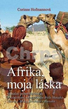 Corinne Hofmannová: Afrika, moja láska cena od 215 Kč
