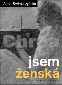 Anna Świrszczyńska: Jsem ženská cena od 118 Kč