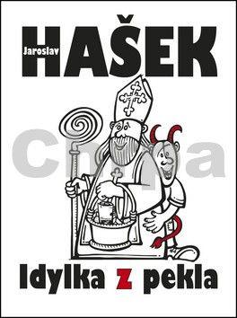 Jaroslav Hašek: Idylka z pekla cena od 134 Kč
