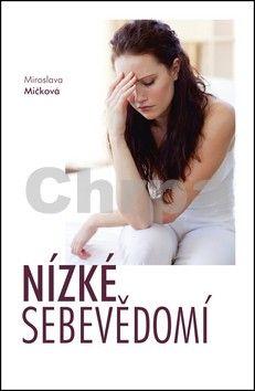 Miroslava Mičková: Nízké sebevědomí cena od 178 Kč