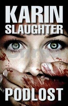 Karin Slaughter: Podlost cena od 78 Kč
