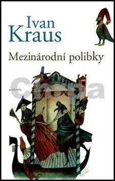 Ivan Kraus: Mezinárodní polibky cena od 123 Kč