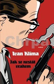 Ivan Klíma: Jak se nestát vrahem cena od 156 Kč