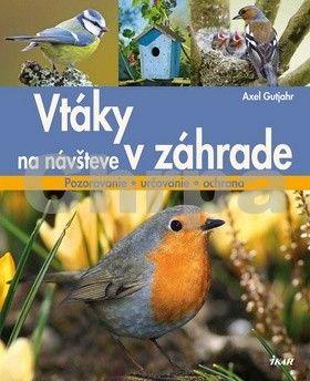 Axel Gutjahr: Vtáky na návšteve v záhrade cena od 287 Kč