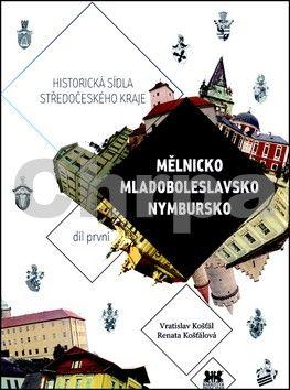 Renata Košťálová, Vratislav Košťál: Mělnicko, Mladoboleslavsko, Nymbursko cena od 65 Kč