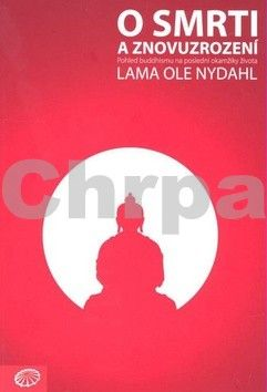 Ole Nydahl: O smrti a znovuzrození cena od 162 Kč
