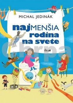 Michal Jedinák: Najmenšia rodina na svete cena od 328 Kč