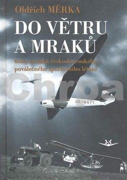 Oldřich Měrka: Do větrů a mraků cena od 138 Kč