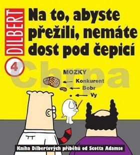 Scott Adams: Dilbert 4 - Na to, abyste přežili, nemáte dost pod čepicí cena od 129 Kč