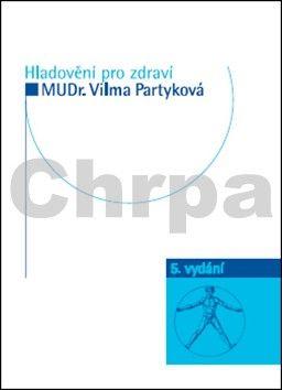 MUDr. Vilma Partyková: Hladovění pro zdraví cena od 249 Kč