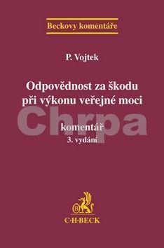 Petr Vojtek: Odpovědnost za škodu při výkonu veřejné moci cena od 672 Kč