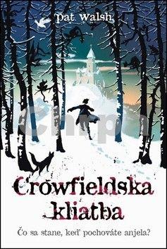 Pat Walsh: Crowfieldská kliatba cena od 277 Kč