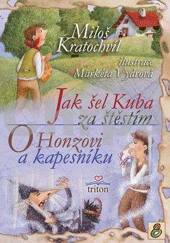 Miloš Kratochvíl: Jak šel Kuba za štěstím, O Honzovi a kapesníku cena od 7 Kč