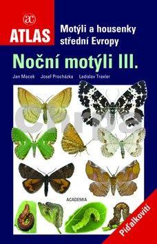 Jan Macek: Atlas Noční motýli III. cena od 292 Kč