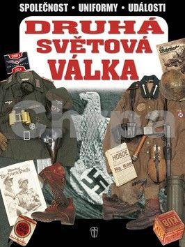 Kolektiv autorů: Druhá světová válka - Společnost, uniformy, události cena od 221 Kč