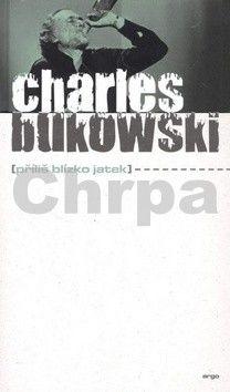 Charles Bukowski: Příliš blízko jatek cena od 205 Kč