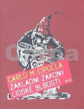 Carlo M. Cipolla: Základní zákony lidské blbosti cena od 122 Kč