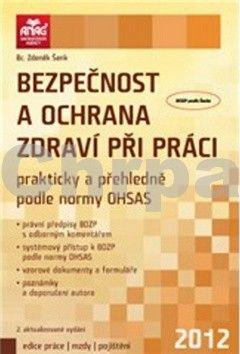 Zdeněk Šenk: Bezpečnost a ochrana zdraví při práci prakticky a přehledně podle normy OHSAS cena od 298 Kč