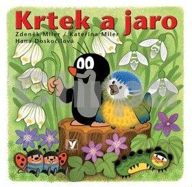 Kateřina Miler, Zdeněk Miler: Krtek a jaro cena od 51 Kč