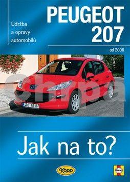 Peter T. Gill: Peugeot 207 od 2006 - Jak na to? č. 115 cena od 508 Kč